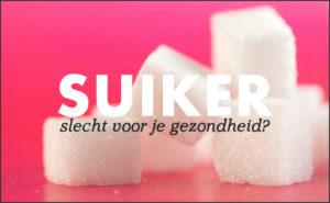 blog suiker slecht gezondheid